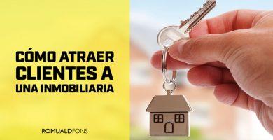 Cómo atraer clientes a una inmobiliaria