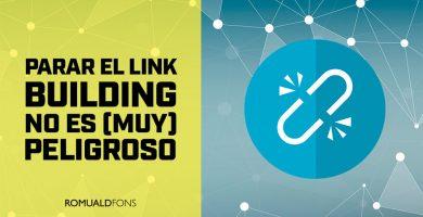 Parar el Link Building no es peligroso
