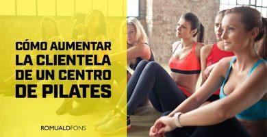 Cómo aumentar la clientela de un centro de Pilates