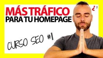 Cómo ganar más tráfico con una Home SEO Optimizada – Curso SEO #11